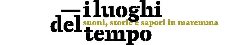 I Luoghi del Tempo – Suoni, storie e sapori in Maremma Logo